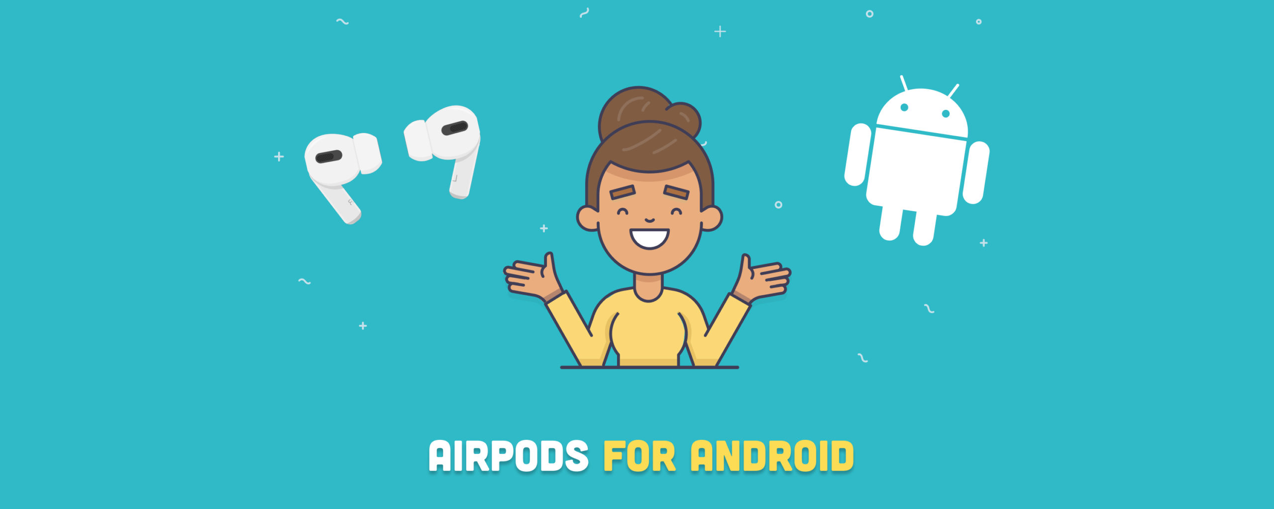 AirPods for Android: Do they work on a Different Ecosystem?
