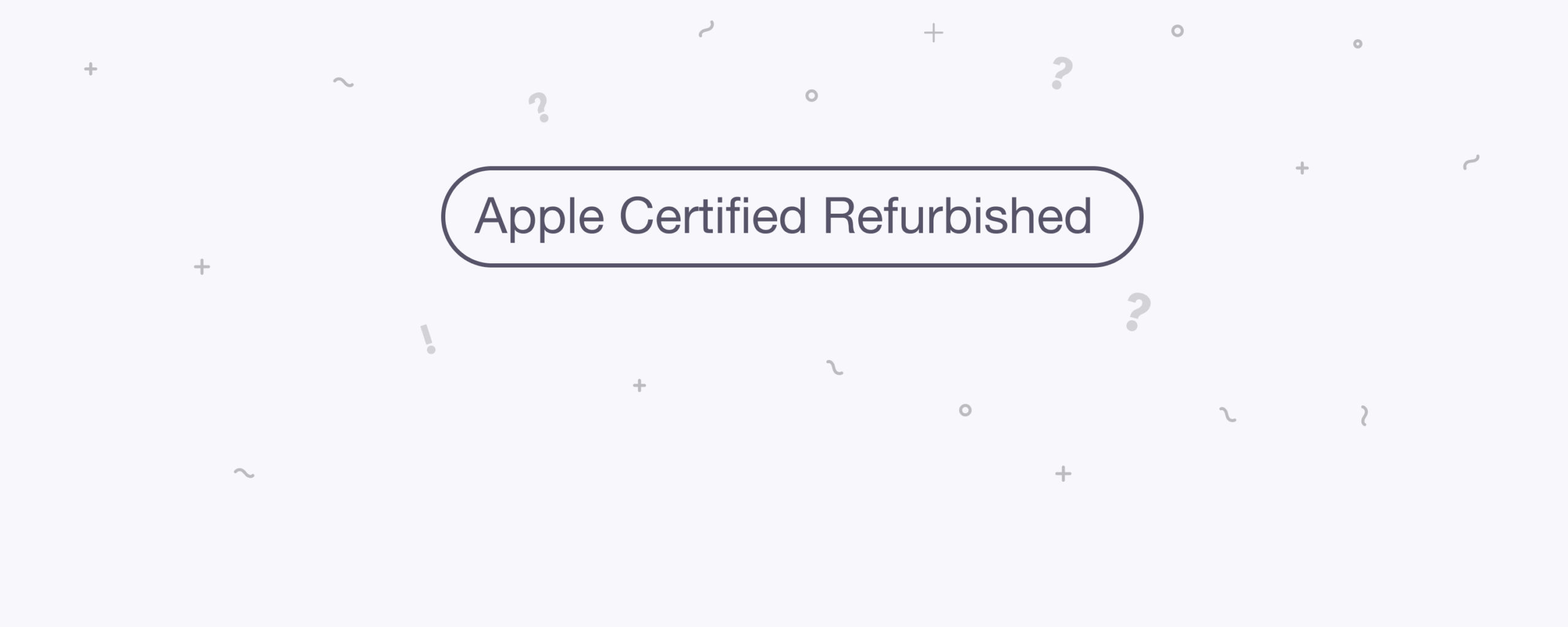 What is Apple Certified Refurbished and Why Does it Matter?