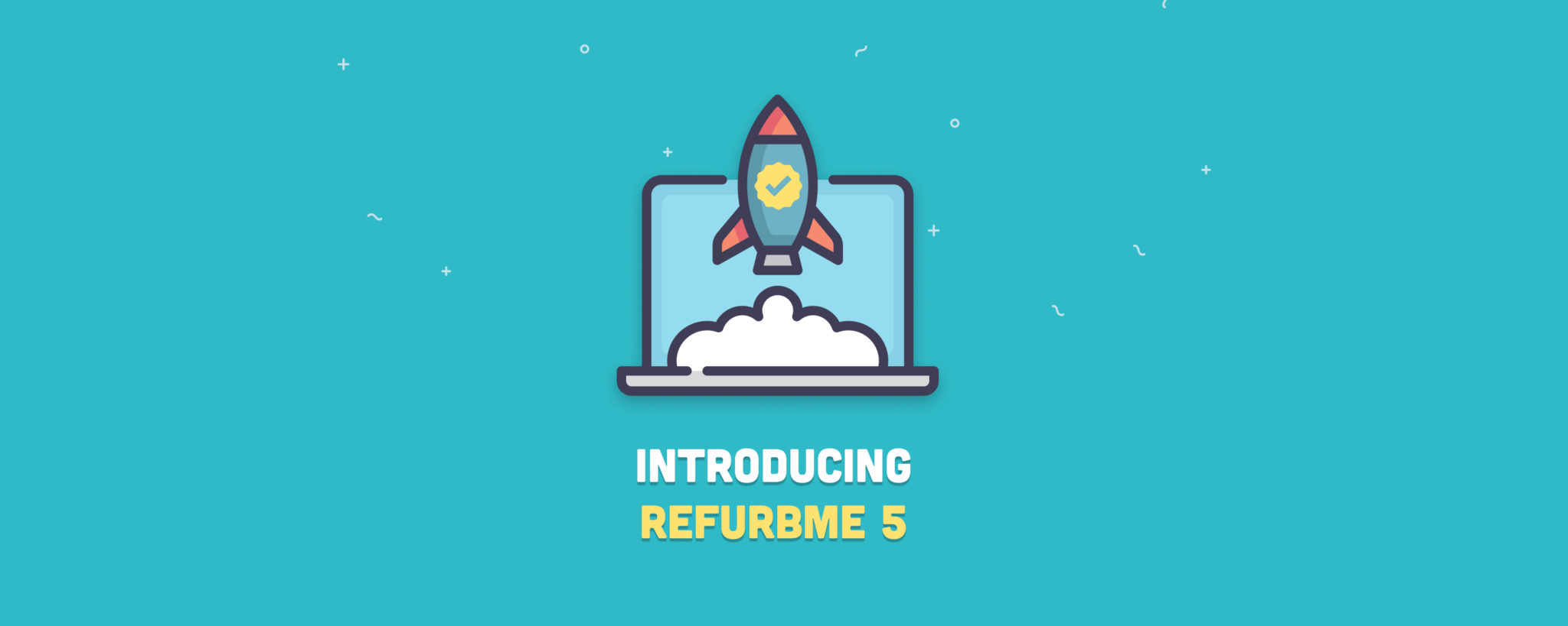 Launching RefurbMe 5: What's new?