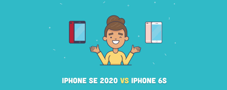 iPhone SE (2020) vs iPhone 6S: Why you need to Upgrade