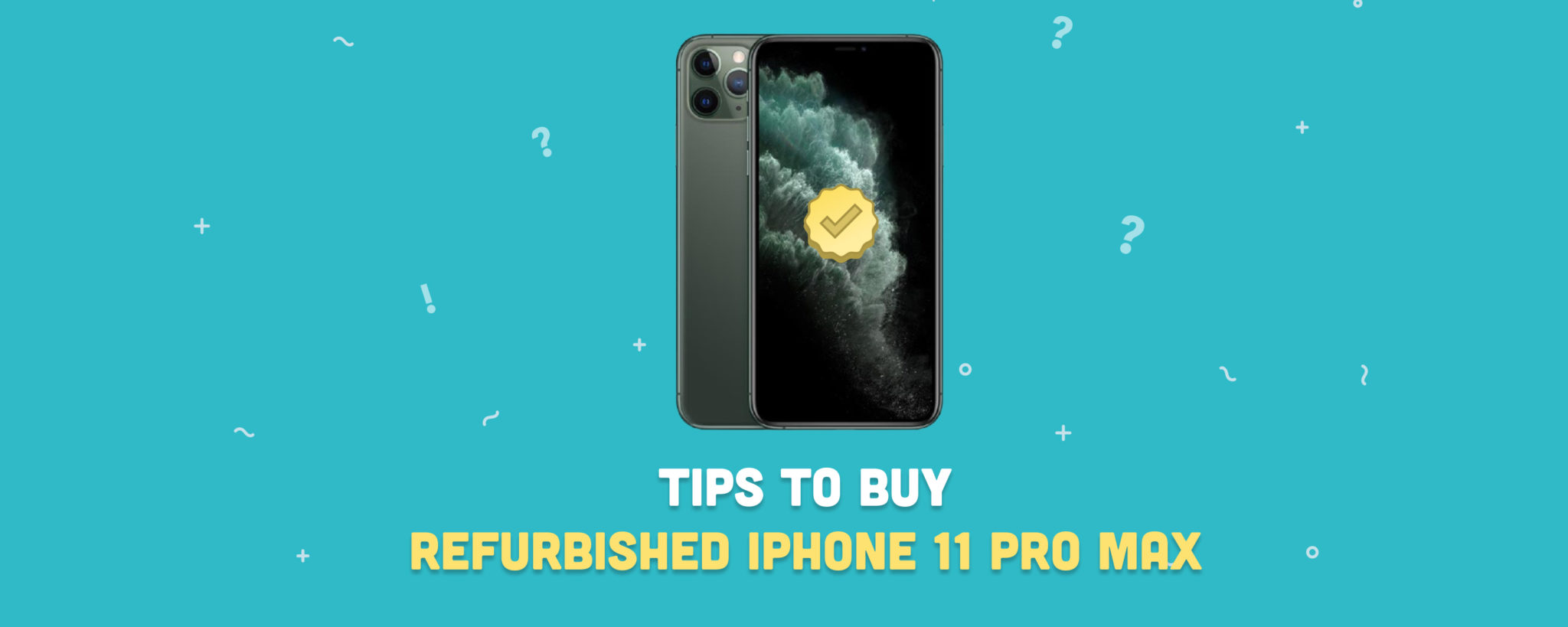 Top tips on How To Buy a Refurbished iPhone 11 Pro Max